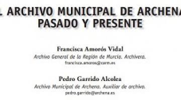 El Archivo Municipal de Archena: Pasado y Presente. Por Pachi Amoros y Pedro Garrido